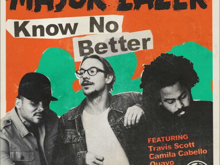 Major Lazer 'Know No Better'